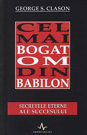 cel-mai-bogat-om-din-babilon-secretele-eterne-ale-succesului
