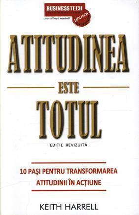 atitudinea-este-totul-10-pasi-pentru-transformarea-atitudinii-in-actiune_1_produs